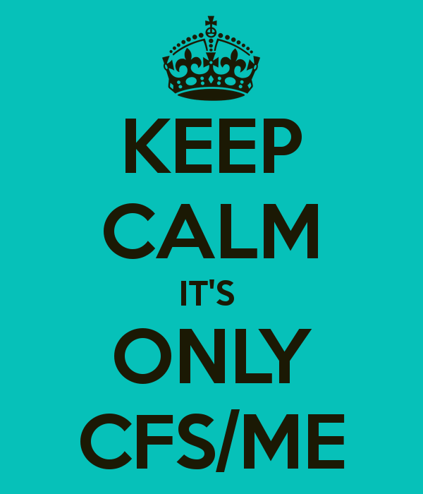 keep-calm-it-s-only-cfs-me-1